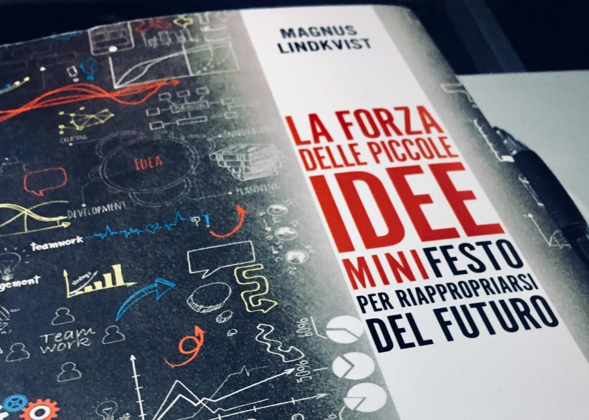 La forza delle piccole idee per creare il futuro